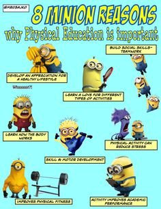 8 MINION reasons why Physical Education is important #espechat #physed #edchat #slowchatpe