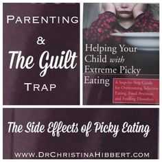 Parenting & The Guilt Trap-The Side Effects of Picky Eating; www.DrChristinaHibbert.com #parenting #pickyeating #motherhood #radio