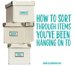 Have sentimental items that you are having a hard time parting with? How to Sort Through Items You've Been Hanging On to via Clean Mama