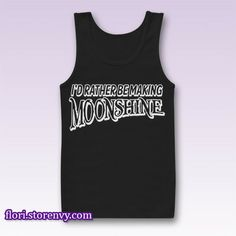 Rather Be Making MOONSHINE Tank Top M L XL XXL