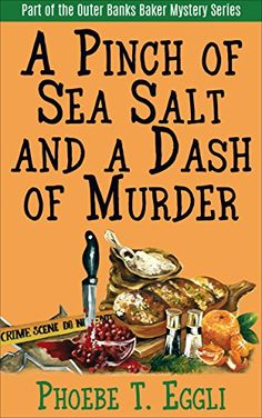 A Pinch of Sea Salt and a Dash of Murder (Outer Banks Baker Mystery Series Book 1) by Phoebe T. Eggli http://www.amazon.com/dp/B00WL64A66/ref=cm_sw_r_pi_dp_cUNcwb1DH0AEV