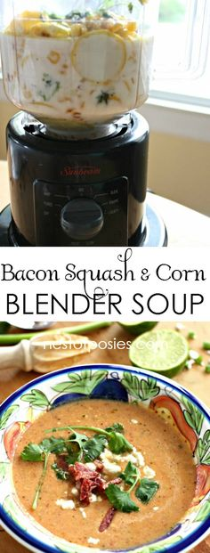 Bacon, Squash and Corn Blender Soup. Quick & easy steps and processed in a blender!