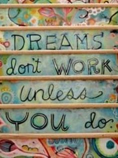 Quotes that work for me #dreams #quotes #life #inspiration
