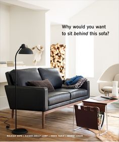 Why would you want to sit behind a sofa?