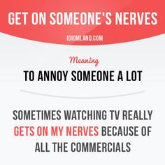 Get on someone's nerves