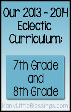 Our Homeschool Curriculum: 2013 – 2014 (7th and 8th Grade)
