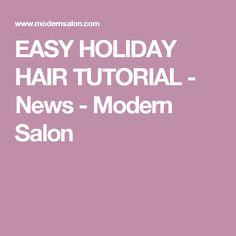 EASY HOLIDAY HAIR TUTORIAL - News - Modern Salon
