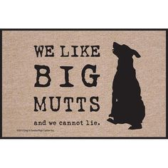 I Like Big Mutts and I Cannot Lie Doormat