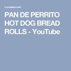 PAN DE PERRITO HOT DOG BREAD ROLLS - YouTube
