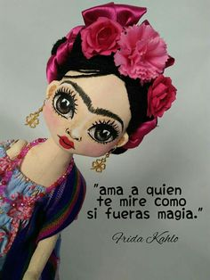 """Love the one who looks at you as if you were magic. Frida Quotes, Frieda Kahlo Quotes, Mo S, Mexican Art, Spanish Quotes, Art Dolls, Clip Art, Drawings, Disney"