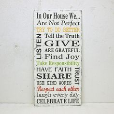 I love these house rules - if it just had something about cleaning up our own messes, it would fit our house rules perfectly!    *Bought it and hung it - I love it!
