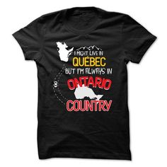 LIVE IN QUEBEC BUT ILL ALWAYS IN ONTARIO T-SHIRTS, HOODIES, SWEATSHIRT (22.99$ ==► Shopping Now)