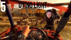 KEYSTONE PIPELINE | Dying Light: The Following - PART 5
