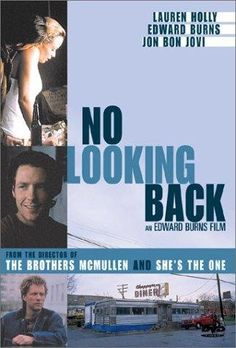 Movie: No Looking Back Ed Burns, Lauren Holly, Jon Bon Jovi. Anyone else remember this movie? Romance Movies, All Movies, Movies And Tv Shows, Edward Burns Movies, Love Movie, I Movie, Blythe Danner, Lauren Holly, Connie Britton