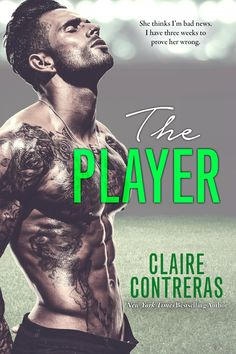 The Player by Claire Contreras – out Oct. 10, 2016 (click to purchase)