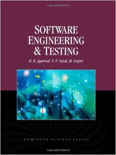Agarwal, B. B., S. P. Tayal, and M. Gupta. Software Engineering & Testing : An Introduction. Sudbury, Mass: Jones & Bartlett Learning, 2010. eBook Collection (EBSCOhost). Web. 9 Sept. 2015