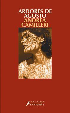 Ardores de Agosto / Andrea Camilleri ; traducción del italiano de María Antonia Menini Pagés.
