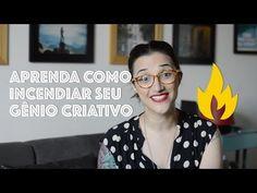 [VÍDEO] Aprenda a incendiar seu gênio criativo! - Bramare por Bia Lombardi