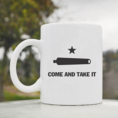Texas Come and Take It funny 11oz ceramic coffee mug cup JS Artworks http://www.amazon.com/dp/B00N29CDRE/ref=cm_sw_r_pi_dp_NEgeub1Q46VGM