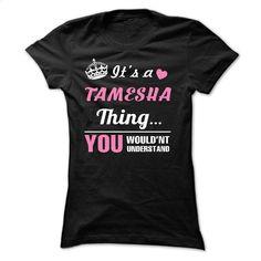 TAMESHA T Shirt, Hoodie, Sweatshirts - custom sweatshirts #tee #style