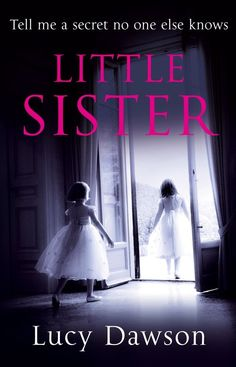 Little Sister eBook: Lucy Dawson: Amazon.co.uk: Kindle Store