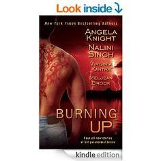 Burning Up (Berkley Sensation) - Kindle edition by Angela Knight, Nalini Singh, Virginia Kantra, Meljean Brook. Literature & Fiction Kindle eBooks @ Amazon.com.