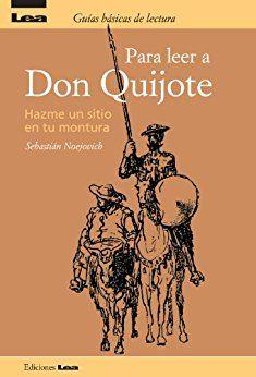 Don Quijote de la Mancha puede constituir, a la vez que un emocionante y enriquecedor ejercicio de lectura, todo un desafío para el lector contemporáneo. Estamos en presencia de un libro que es, quizás, una síntesis de todo lo que se puede hacer en literatura, de allí que siga aun hoy despertando un enorme entusiasmo entre los lectores de todo el mundo. Pero, hay que perderle el miedo, leerlo y gozarlo sin prejuicios: Cervantes es un escritor maravilloso...