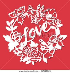 This image is a vintage paper cut love flowers wreath title. The wreath lace is composed of love day phrase, bird, flowers and leaves.
