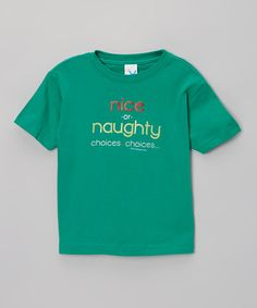 Take a look at this Green 'Nice or Naughty' Tee - Toddler by Biased, Baby on #zulily today!