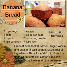 My cousin's banana bread recipe that everyone in the family asks for. Always a hit and very moist!