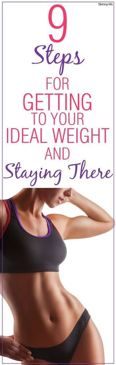 9 Steps to Reaching Your Ideal Weight and Staying There!  #weightloss #fitnesstips