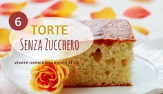Come fare una torta senza zucchero? Ecco 6 ricette di dolci senza zucchero fatti con dolcificanti naturali. Sono torte vegane senza zucchero con stevia, Sugar Free Desserts, Sugar Free Recipes, Sweets Recipes, Beautiful Fruits, Tasty, Yummy Food, Food Out, Vegan Cake, Healthy Sweets