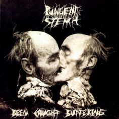 """Pungent Stench -- """"Been Caught Buttering"""""""