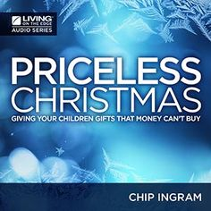 """This Christmas, how do you give your children what money can't buy? We all desire to give gifts of significant value, but what does that really look like? What """"Priceless"""" gifts can we give?  In this series, Chip unpacks 5 key areas that tend to make or break our children and gives solid biblical insight and practical steps for managing those 5 important life skills.  As a parent, or grandparent, you want to give your child every advantage in life.  A """"Priceless"""" Christmas gives you the ..."""
