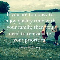 Dave Willis quote quotes davewillis.org family time priorities