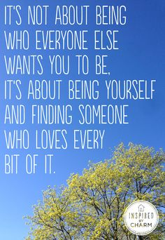 I'd be So lucky to have someone who loves every bit of me, even the crazy, neurotic bits!