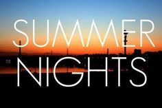 summer nights. +++for more quotes about #summer and having #fun, visit http://www.hot-lyts.com/