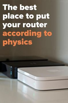 Here's the best place to put your router.