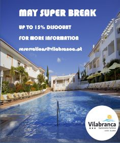 MAY SUPER BREAK! DESCONTOS ATÉ 15% reservations@vilabranca.pt