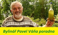Bylinář Pavel Váňa online poradna - vy se ptáte a bylinkář Pavel odpovídá Pavlova, Herbalism, Reiki, Detox, Syrup, Herbal Medicine