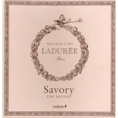 Laduree: The Savory Recipes: Michael Lerouet,Sophie Tramier: 9782812304583: Amazon.com: Books $25