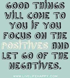 Focus on positives quote via www.LiveLifeHappy.com