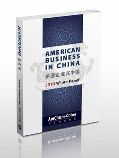 2010 White Paper on the State of American Business in China (AmCham-China White Paper on the State of American Business in China) by American Chamber of Commerce in China. $3.49. 449 pages. Based on the feedback of our 1,200 member companies, the 2010 White Paper on the State of American Business in China is the most complete                            Show more                               Show less