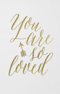 You Are So Loved Print | Simply stunning calligraphy + Typography!