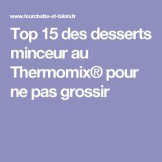 Top 15 des desserts minceur au Thermomix® pour ne pas grossir