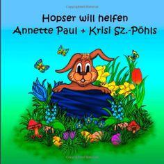 Hopser will helfen von Annette Paul   Illustrationen von Krisi Sz.-Pöhls, als Taschenbuch http://www.amazon.de/dp/1497469082/ref=cm_sw_r_pi_dp_upmAtb0CZ661K