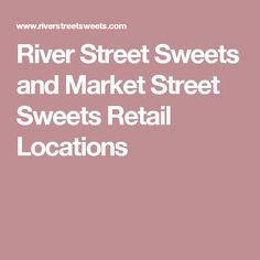 River Street Sweets and Market Street Sweets Retail Locations