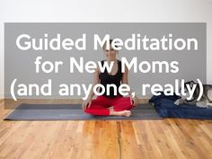 Guided Meditation for New Moms (and anyone, really) - YouTube
