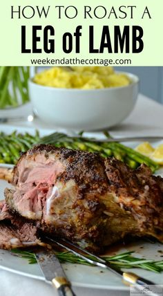 How to Roast a Leg Of Lamb - Weekend at the Cottage Gluten Free Recipes For Dinner, Primal Recipes, Lamb Recipes, Greek Recipes, Easy Dinner Recipes, Meat Recipes, Food Processor Recipes, Healthy Recipes, Healthy Dinners