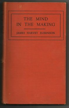 Vintage 1921 The Mind In The Making James Harvey Robinson HB Book Social Reform